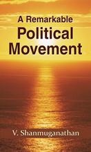 A Remarkable Political Movement
