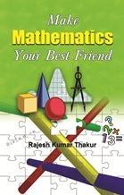 Make Mathematics Your Best Friend