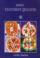 Indian Vegetarian Delicacies