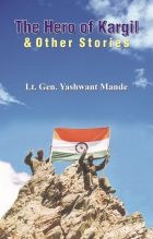 The Hero of Kargil & Other Stories