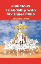 Judicious Friendship With Six Inner Evils