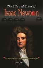 The Life and Times Issac Newton