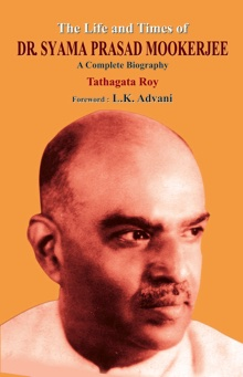 The Life and Time of Dr. Shyama Prasad Mookerjee