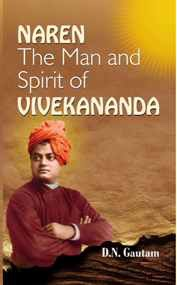 NAREN: The Man and Spirit of Vivekananda