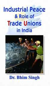 Industrial Peace and Role of Trade Unions in India