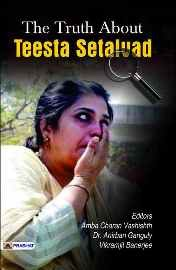The Truth About Teesta Setalvad
