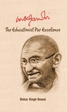 MK Gandhi: The Educationist Par Excellence