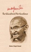 MK Gandhi: The Educationist Par Excellence