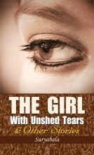 The Girl With Unshed Tears & Other Stories