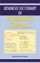Advanced Dictionary Of Mathematics Formulas (PB)