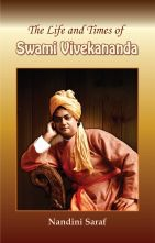 The Life and Times of Swami Vivekananda