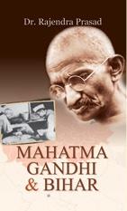 Mahatma Gandhi and Bihar