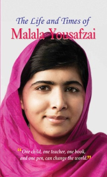 The Life and Times of Malala Yousafzai