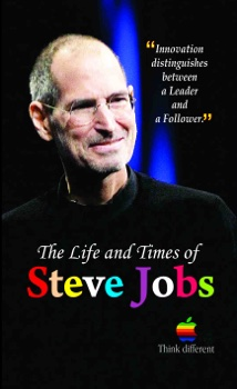 The Life and Times of Steve Jobs
