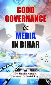 Good Governance & Media In Bihar