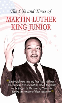 The Life and Times of Martin Luther King Jr.