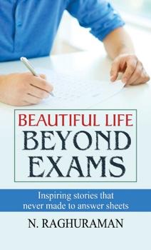 Beautiful Life Beyond Exams