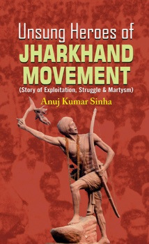Unsung Heroes Of Jharkhand Movement