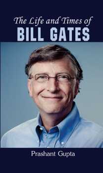 The Life and Times of Bill Gates