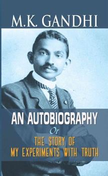 M.K. Gandhi an Autobiography