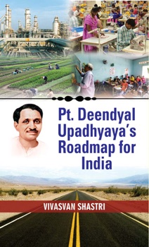 Pt. Deendayal Upadhyaya's Roadmap for India
