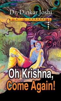 Oh Krishna, Come Again!