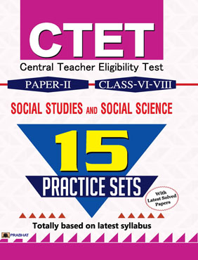 CTET Central Teacher Eligibility Test Paper-II (Class : VI-VIII) Social Studies and Social Science 15 Practice Sets (PB)