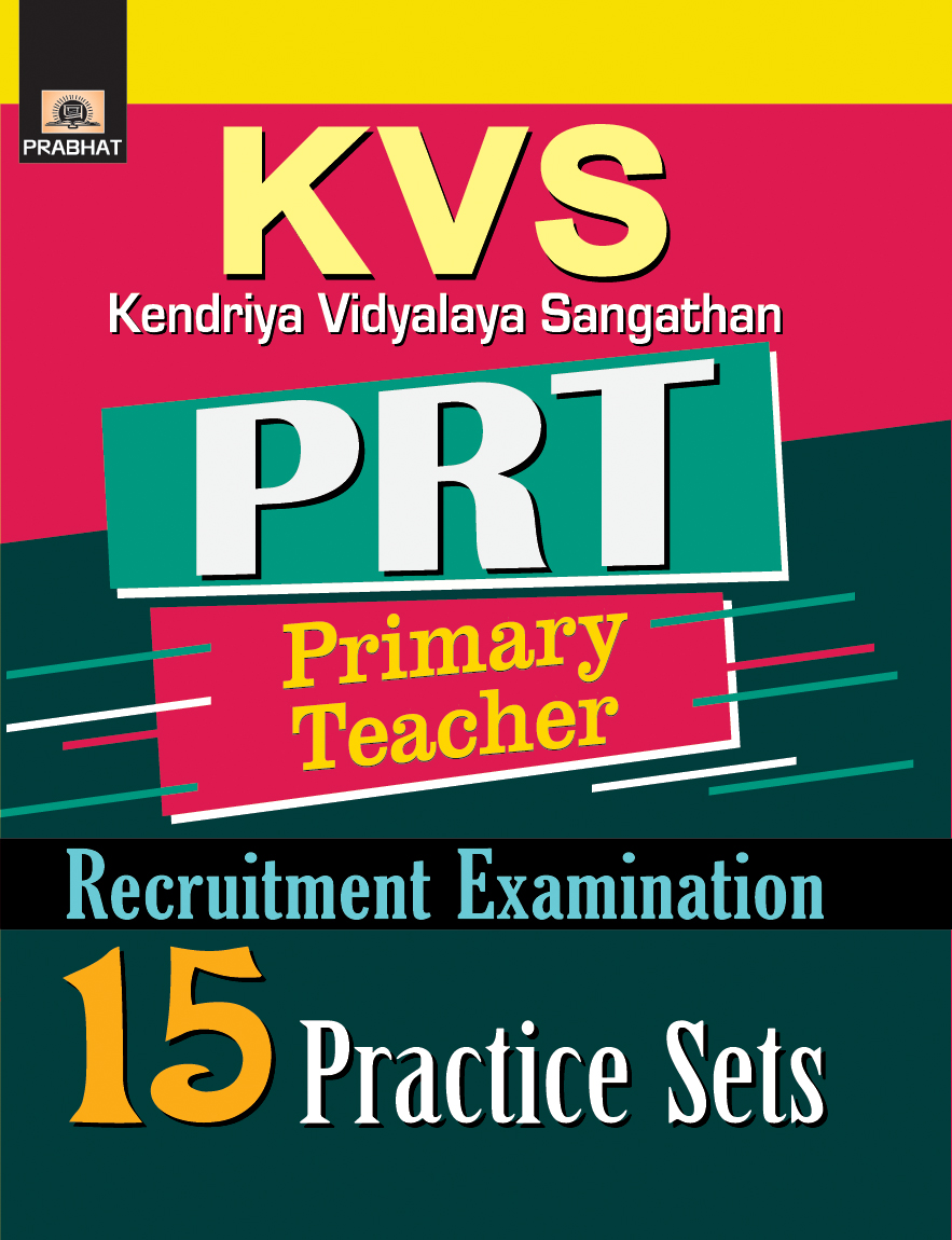 KVS PRT (Primary Teacher)  Recruitment Examination 15 Practice Sets (PB)