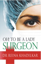 Oh! to Be a Lady Surgeon