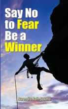 Say No To Fear Be A Winner
