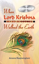 When Lord Krishna Walked The Earth